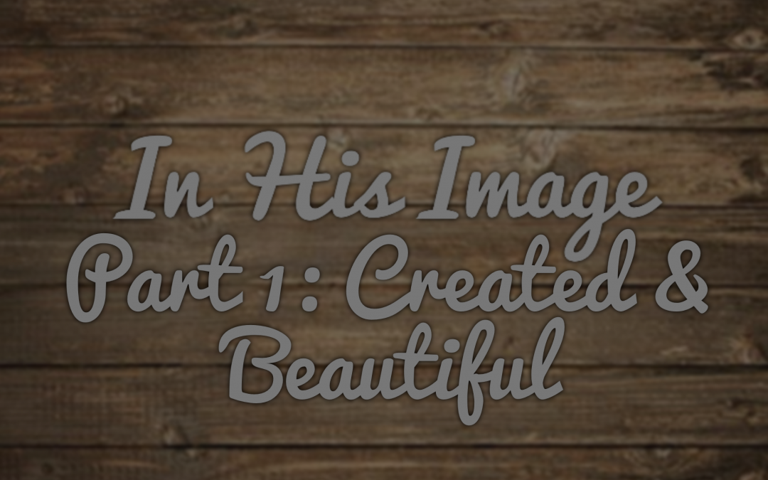 In His Image – Created & Beautiful