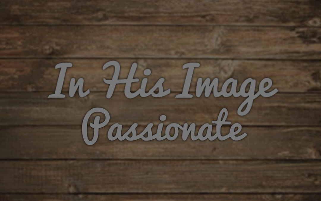 In His Image – Passionate
